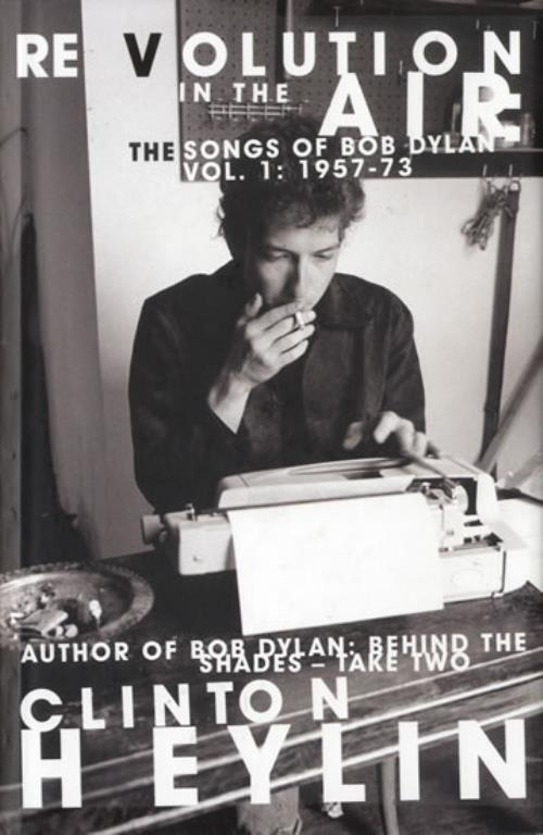 Bob Dylan Revolution In The Air: The Songs Of Bob Dylan, 1957-1973 book UK DYLBKRE550757