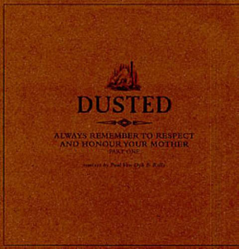 "Dusted Always Remember To Respect And Honour Your Mother Part One 12"" vinyl single (12 inch record / Maxi-single) UK DTD12AL269026"