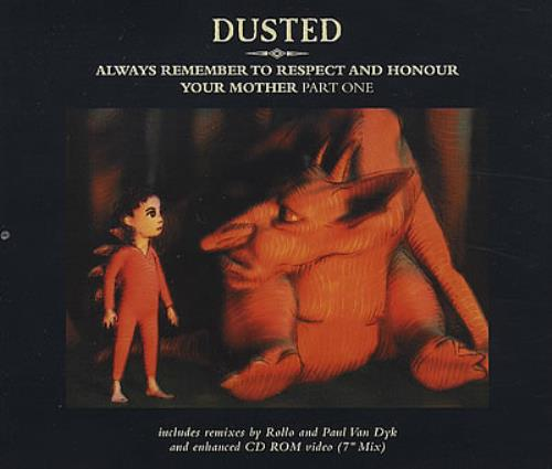 "Dusted Always Remember To Respect And Honour Your Mother Part One CD single (CD5 / 5"") UK DTDC5AL369729"