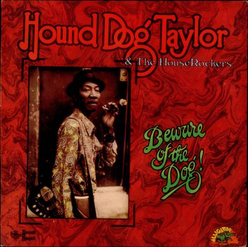 Hound Dog Taylor Beware Of The Dog Uk Vinyl Lp Album Lp