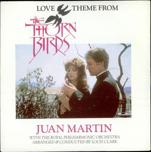"Juan Martin Love Theme From 'The Thorn Birds' 7"" vinyl single (7 inch record) UK JXF07LO502766"