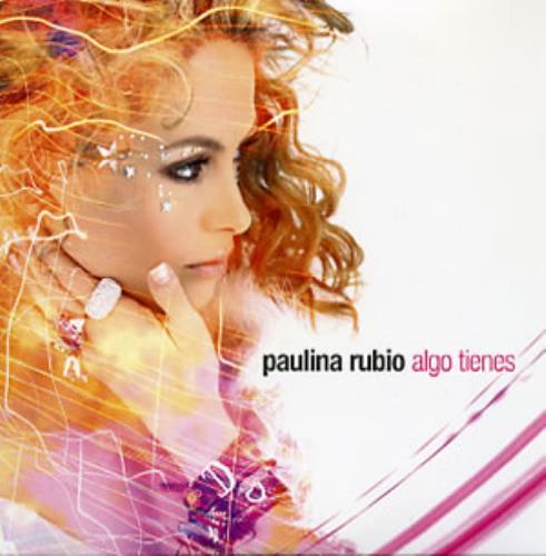"""Paulina Rubio Algo Tienes CD single (CD5 / 5"""") Mexican PNAC5AL292478"""