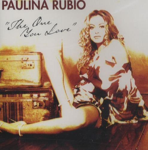 "Paulina Rubio The One You Love CD single (CD5 / 5"") US PNAC5TH240694"