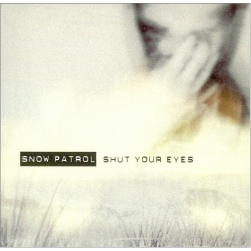 "Snow Patrol Shut Your Eyes CD single (CD5 / 5"") Dutch OWPC5SH421666"