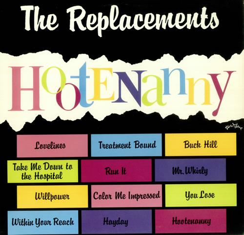 The Replacements Hootenanny vinyl LP album (LP record) US RPLLPHO441344