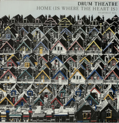 Drum Theatre Home (is Where The Heart Is) 1986 UK 12 vinyl TA7087