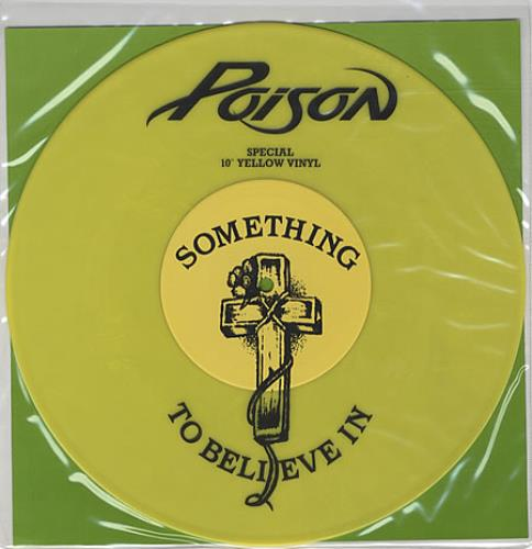 Poison - Something To Believe In - Yellow Vinyl