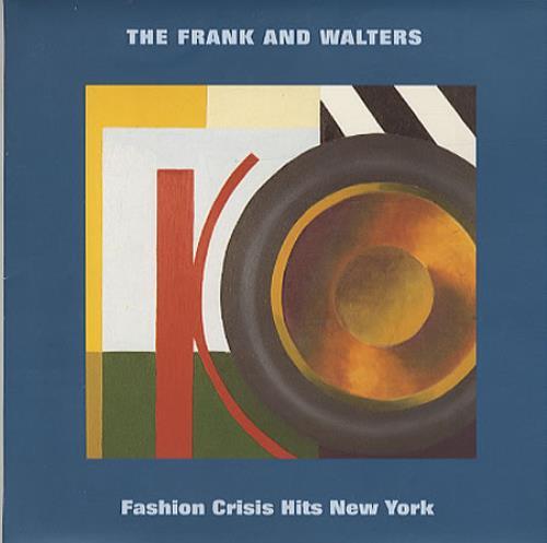 The Frank And Walters Fashion Crisis Hits New York 1991 UK 7 vinyl HOO5