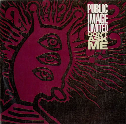 P.I.L. Dont Ask Me 1990 UK 7 vinyl VS1231