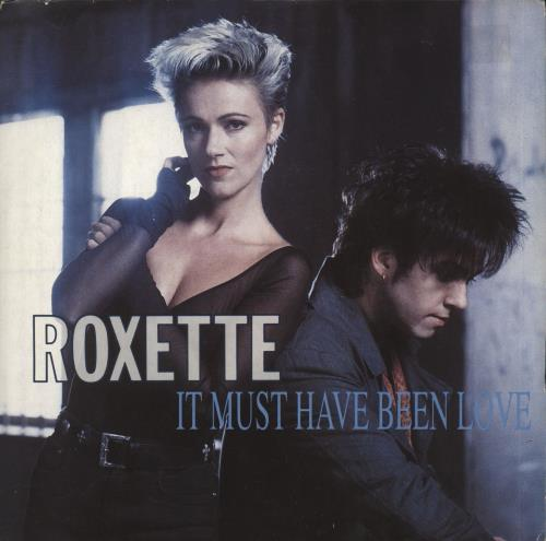 Roxette It Must Have Been Love 1990 UK 7 vinyl EM141