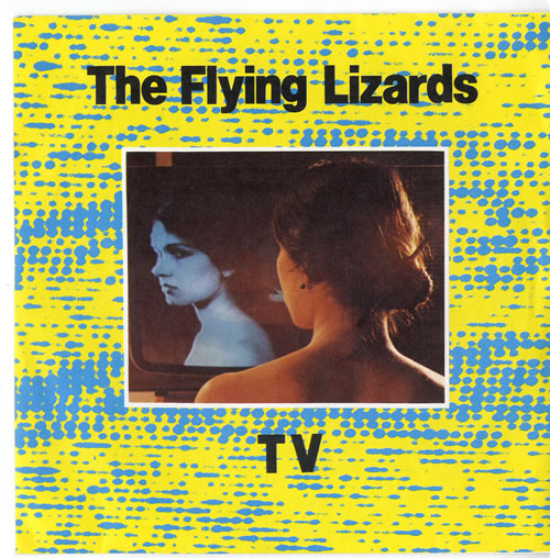 The Flying Lizards TV 1980 UK 7 vinyl VS325