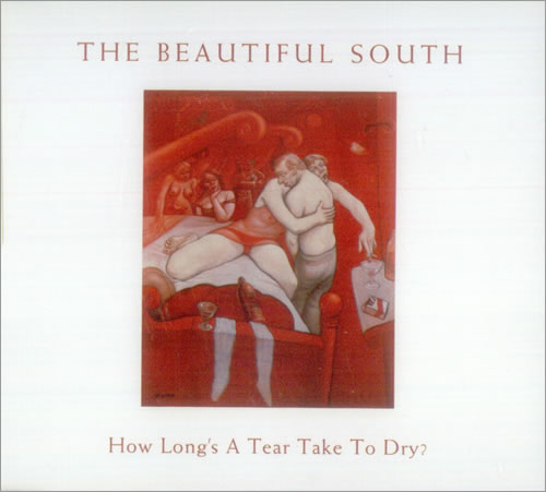 Beautiful South - How Long's A Tear Take To Dry ?