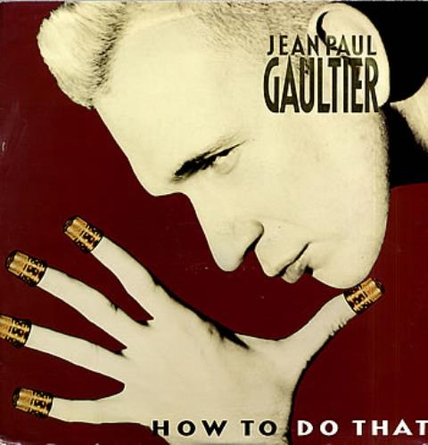 Jean Paul Gaultier How To Do That  Etched 1989 UK 12 vinyl MERX277