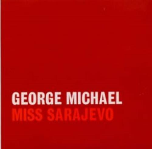 Miss Sarajevo - Michael, George