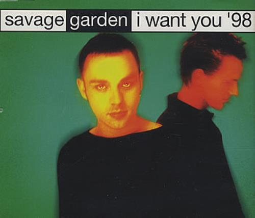 I Want You '98 - Savage Garden