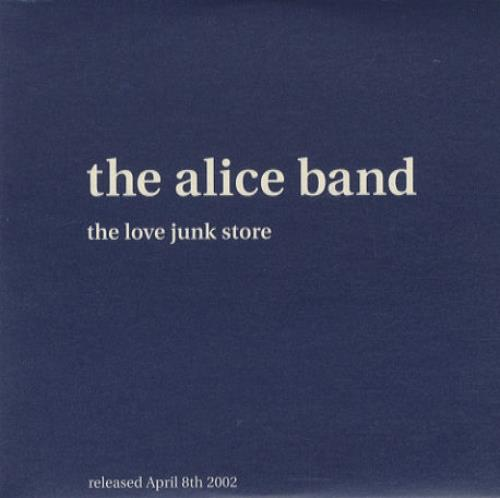 The Alice Band The Love Junk Store 2002 UK CDR acetate CDR ACETATE
