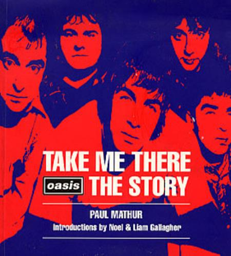 Oasis Take Me There  Oasis The Story 1996 UK book 0747528349