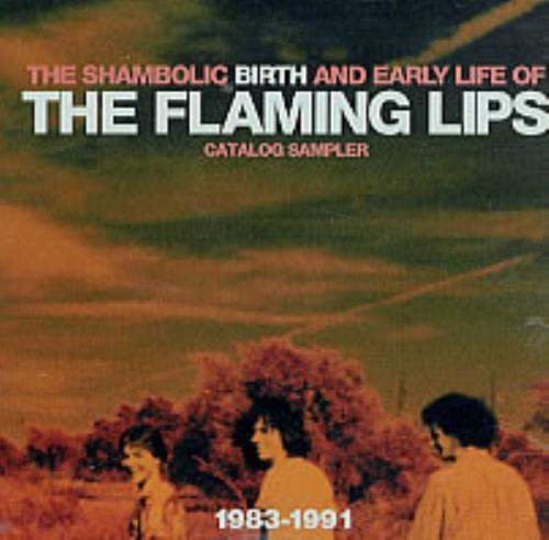 Image of The Flaming Lips The Shambolic Birth and Early Life Of The Flaming Lips 2002 USA CD album PRCDRPRO270