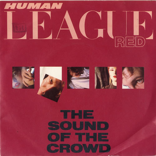 Human League The Sound Of The Crowd 1981 UK 7 vinyl VS416