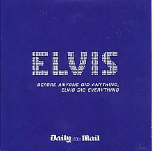 Elvis Presley Before Anyone Did Anything Elvis Did Everything 2003 UK CD album ELVIIS01