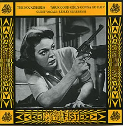 The Rockinbirds Your Good Girls Gonna Go Bad 1991 UK 7 vinyl XPIG09