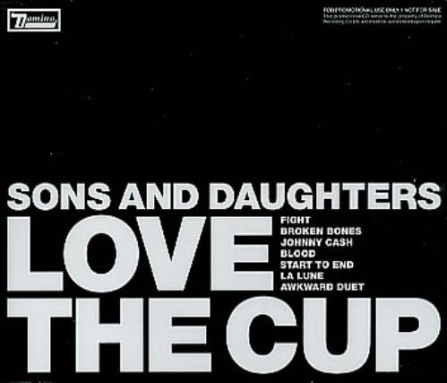 Sons & Daughters - Love The Cup Album