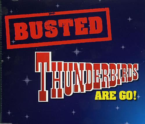 Busted Thunderbirds Are Go! 2004 UK CD single MCSTDJ40375