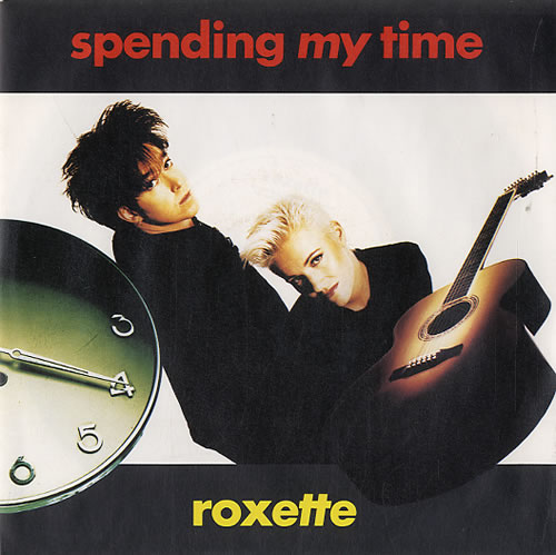 Roxette Spending My Time 1991 German 7 vinyl 1C0061364117