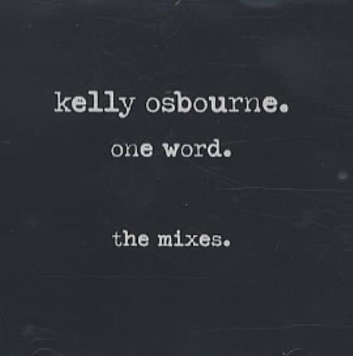 Kelly Osbourne One Word  The Mixes 2005 USA CD single SANDJ856722