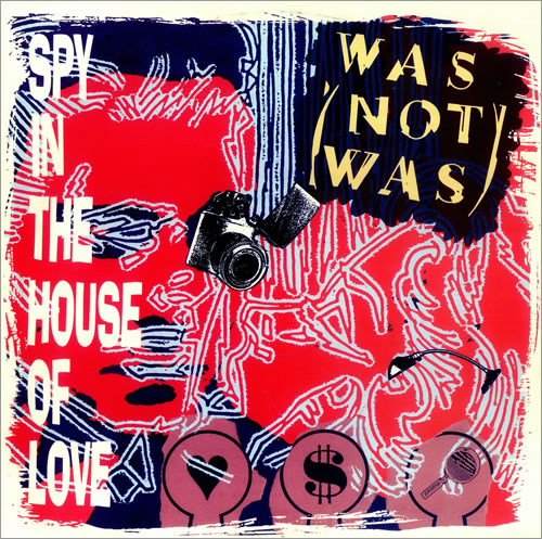 Was (Not Was) Spy In The House Of Love Remix 1987 UK 12\