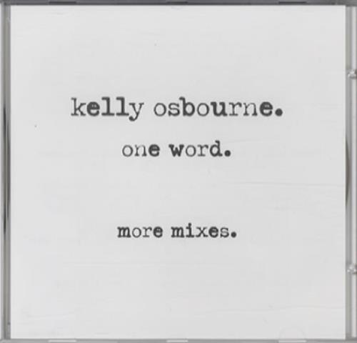 Kelly Osbourne One Word  More Mixes 2005 USA CD single SANDJ857122