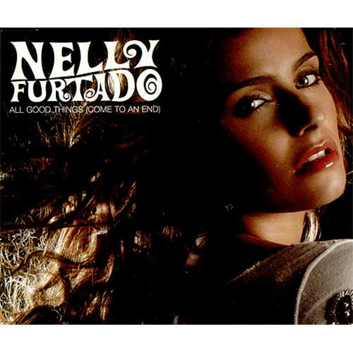 Nelly Furtado All Good Things (Come To An End) 2007 Australian CD single 1714266