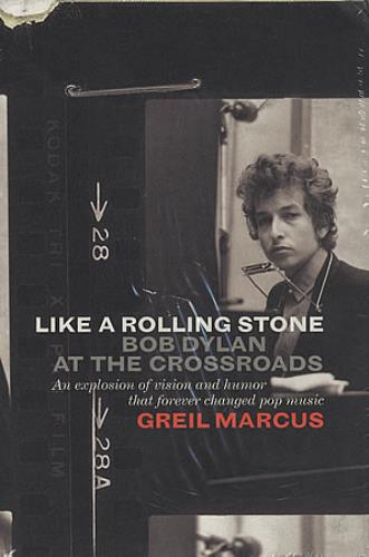 Bob Dylan Like A Rolling Stone  Bob Dylan At The Crossroads 2005 USA book ISBN1586482548