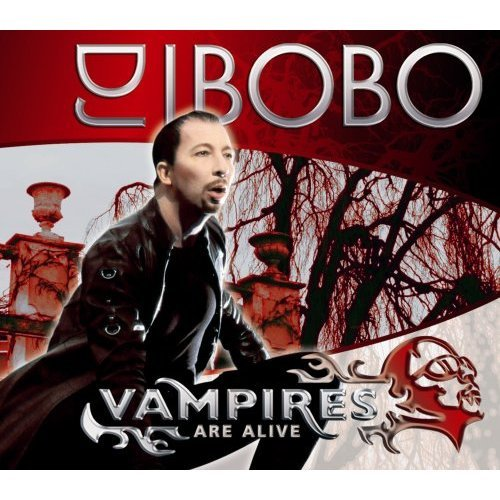 DJ Bobo Vampires Are Alive 2007 German CD single YES0180435