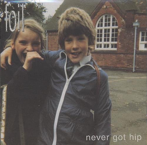 Foil Never Got Hip 2000 UK CD album 13THCD6