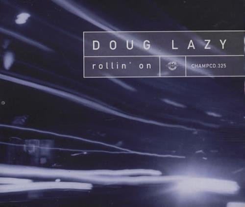 Doug Lazy Rollin\' On 1997 UK CD single CHAMPCD325