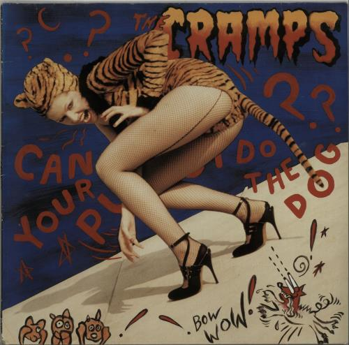 Can Your Pussy Do The Dog - Cramps