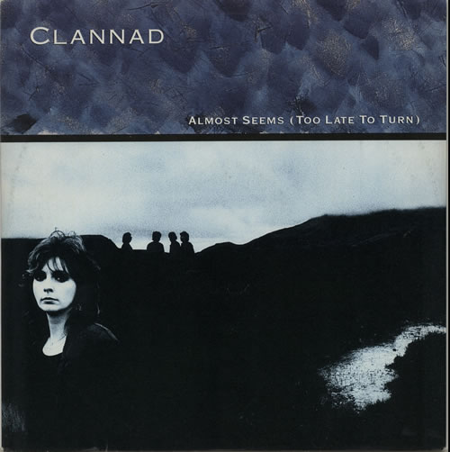 Almost Seems (too Late To Turn) - Clannad