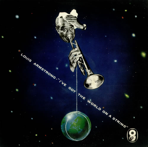 Armstrong, Louis - I've Got The World On A String