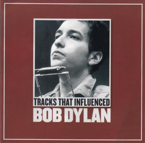 Bob Dylan Tracks That Influenced Bob Dylan 2005 UK CD album UNCUT200501A