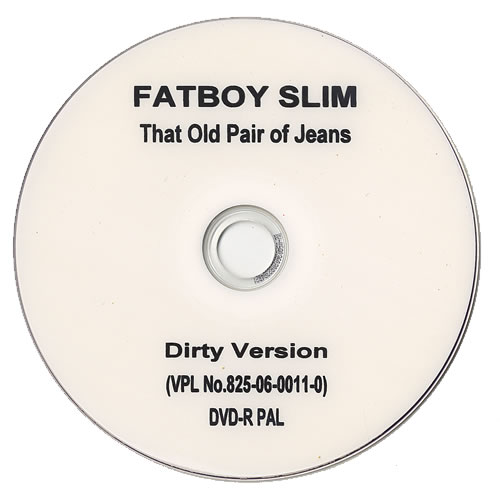 Fatboy Slim That Old Pair Of Jeans  Dirty Version 2006 UK promo DVDR PROMO DVDR