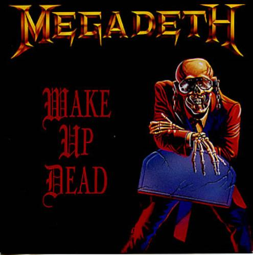 Megadeth Wake Up Dead 1987 UK 7 vinyl CL476