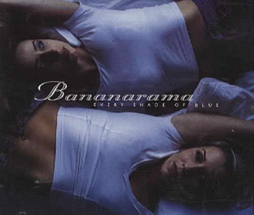 Every Shade Of Blue - Bananarama
