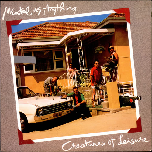 Mental As Anything - Creatures Of Leasure