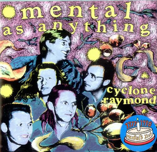 Cyclone Raymond - Mental As Anything