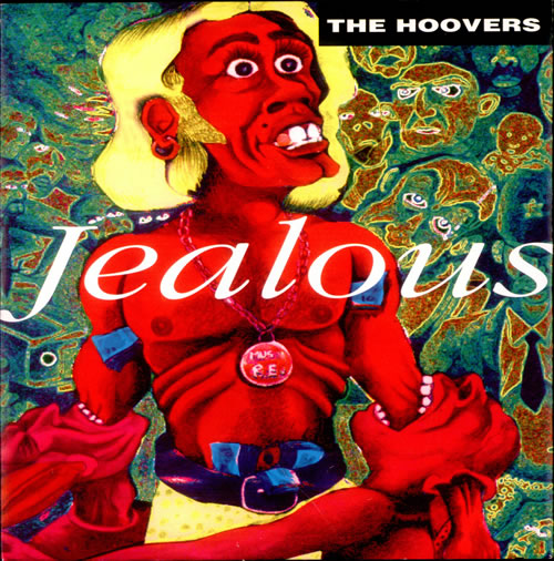 The Hoovers Jealous 1992 UK 7 vinyl HERB102