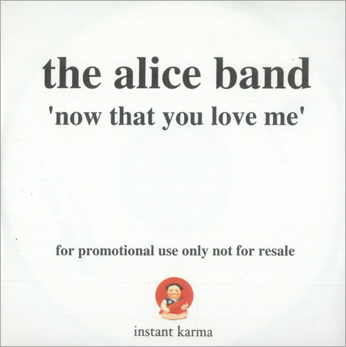 The Alice Band Now That You Love Me 2002 UK CDR acetate CDRACETATE
