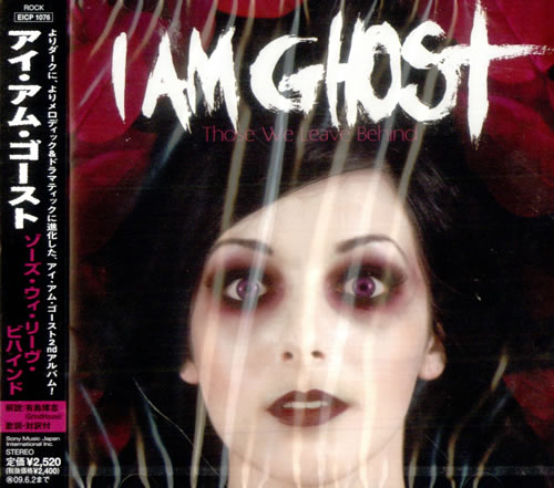 I Am Ghost Those We Leave Behind 2008 Japanese CD album EICP1076