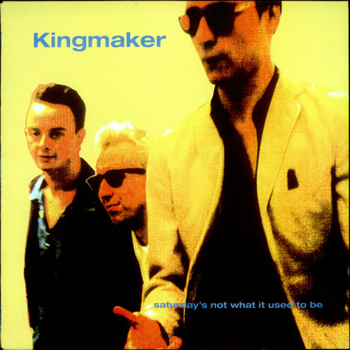 """Image of Kingmaker Saturday's Not What It Used To Be 1993 UK 10"""" vinyl 10SCORCH10"""
