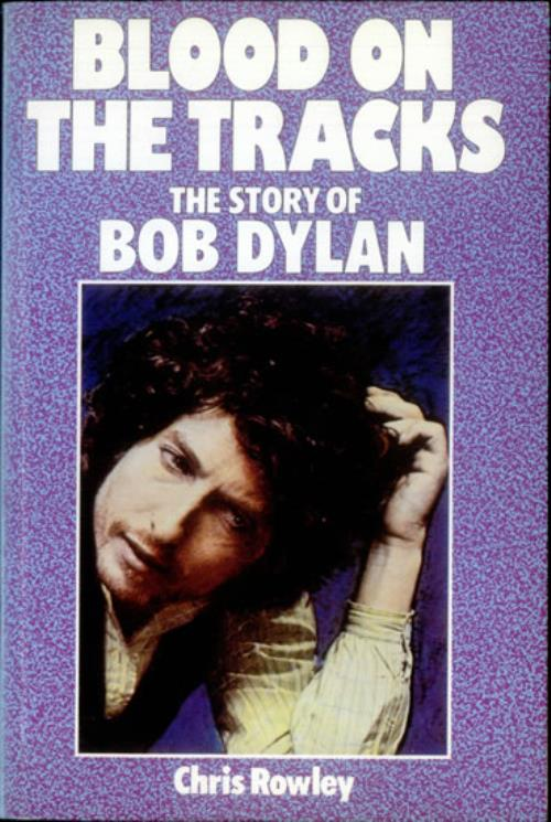Bob Dylan Blood On The Tracks The Story Of Bob Dylan 1984 UK book 0862761271